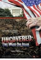 Uncovered  tout sur la guerre en Irak, le film