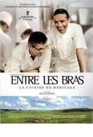 Affiche du film Entre Les Bras - La cuisine en h�ritage