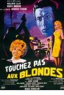 Touchez Pas Aux Blondes, le film