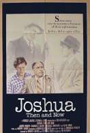 Joshua Then And Now, le film