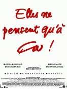 Affiche du film Elles Ne Pensent Qu'a Ca