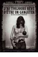 J'ai toujours rêvé d'être un gangster, le film