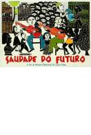 Saudade do futuro, le film