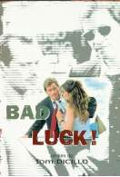 Bad luck !, le film