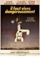 Affiche du film Il Faut Vivre Dangereusement
