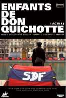 Affiche du film Enfants de Don Quichotte (acte 1)