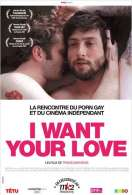 Affiche du film I Want Your Love