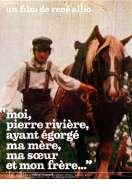 Affiche du film Moi Pierre rivi�re, ayant �gorg� ma m�re, ma soeur et mon fr�re