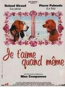 Affiche du film Je T'aime Quand Meme