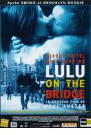 Lulu on the bridge, le film