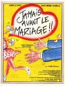 Jamais Avant le Mariage, le film