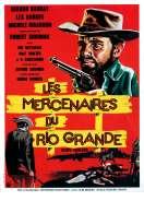 Affiche du film Les Mercenaires du Rio Grande