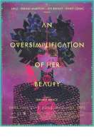 An Oversimplification of Her Beauty, le film