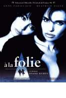 A la folie, le film