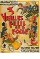 Affiche du film Trois Vieilles Filles en Folie