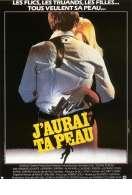 Affiche du film J'aurai Ta Peau