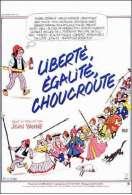 Affiche du film Liberte Egalite Choucroute