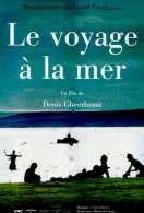 Affiche du film Le voyage � la mer