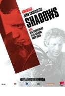 Shadows, le film