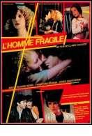 L'homme Fragile, le film