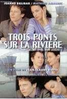 Affiche du film Trois ponts sur la rivi�re