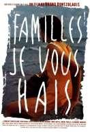 Affiche du film Familles, je vous hais