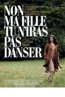 Affiche du film Non ma fille, tu n'iras pas danser