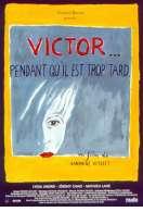 Victor... pendant qu'il est trop tard, le film