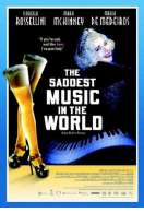 The Saddest music in the world, le film