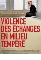 Affiche du film Violence des �changes en milieu temp�r�