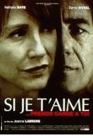 Affiche du film Si je t'aime... prends garde à toi