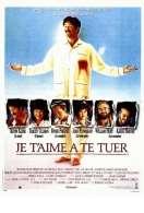 Affiche du film Je T'aime a Te Tuer