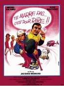 Affiche du film Te Marre Pas C'est Pour Rire