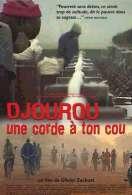 Djourou (une Corde a Ton Cou), le film