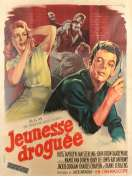Affiche du film Jeunesse Droguee
