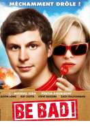 Affiche du film Be Bad !