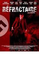 Affiche du film R�fractaire