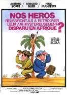 Affiche du film Nos h�ros r�ussiront-ils � retrouver l'ami myst�rieusement disparu en Afrique ?
