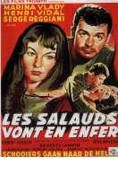 Affiche du film Les Salauds Vont en Enfer