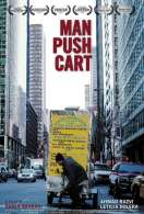 Man push cart, le film