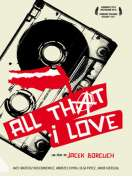 All That I Love, le film