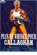 Affiche du film Plus de Whisky Pour Callaghan