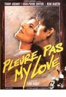 Affiche du film Pleure Pas My Love