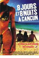 8 jours et 8 nuits à Cancun, le film