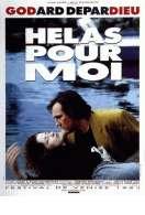 Affiche du film H�las pour moi