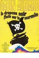 Affiche du film Le Drapeau Noir Flotte Sur la Marmite