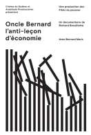 Affiche du film Oncle Bernard - L'anti-le�on d'�conomie