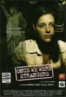 Once we were strangers, le film