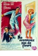 Affiche du film Ne M'envoyez Pas de Fleurs