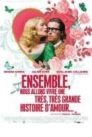 Affiche du film Ensemble, nous allons vivre une tr�s, tr�s grande histoire d'amour...